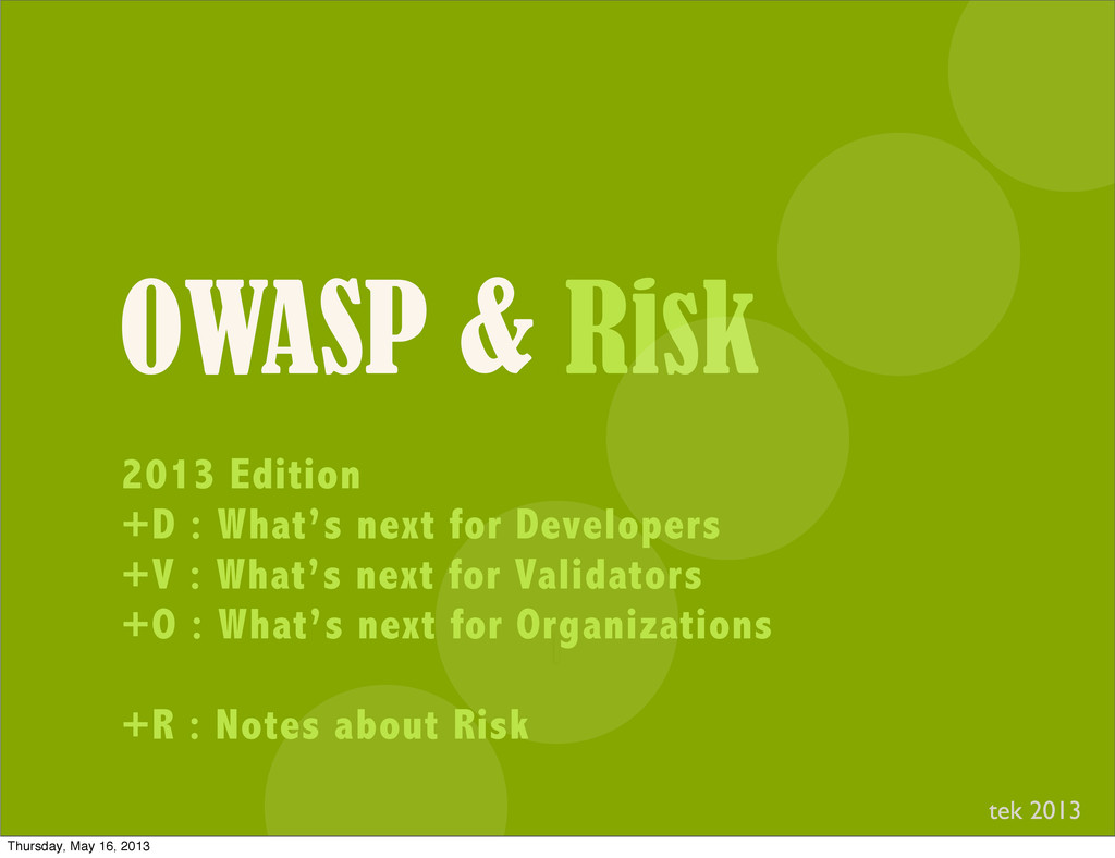 OWASP & Risk I 2013 Edition +D : What's next fo...