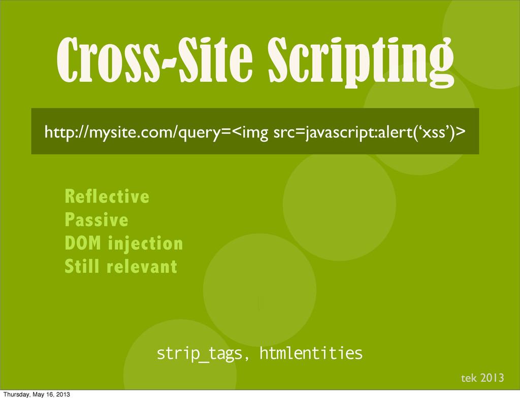 Cross-Site Scripting I http://mysite.com/query=...