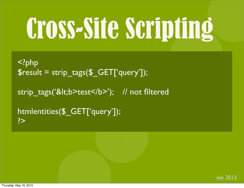Cross-Site Scripting I <?php $result = strip_ta...
