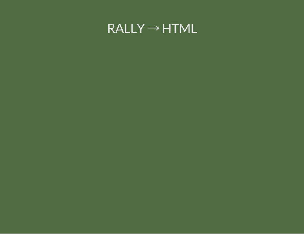 RALLY → HTML
