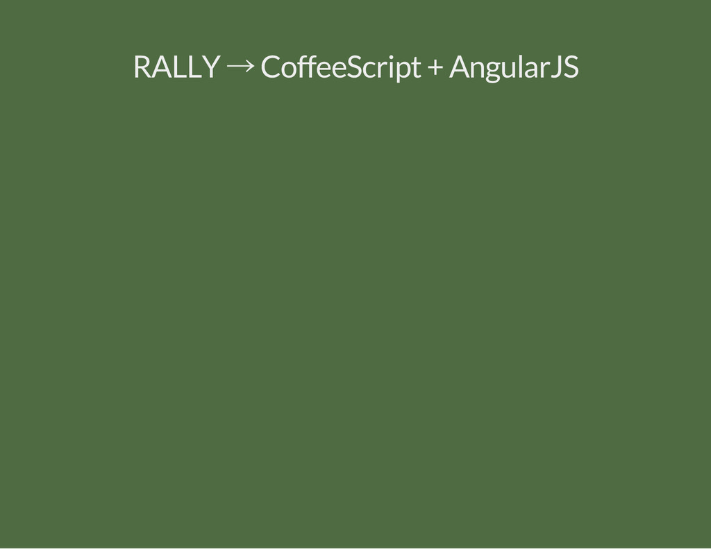 RALLY → CoffeeScript + AngularJS