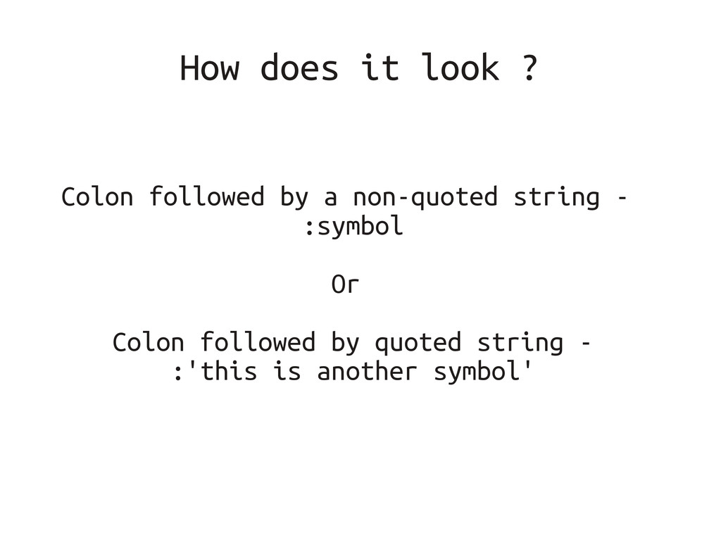 How does it look ? Colon followed by a non-quot...