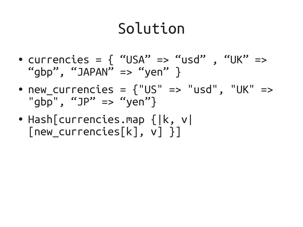 """Solution ● currencies = { """"USA"""" => """"usd"""" , """"UK""""..."""