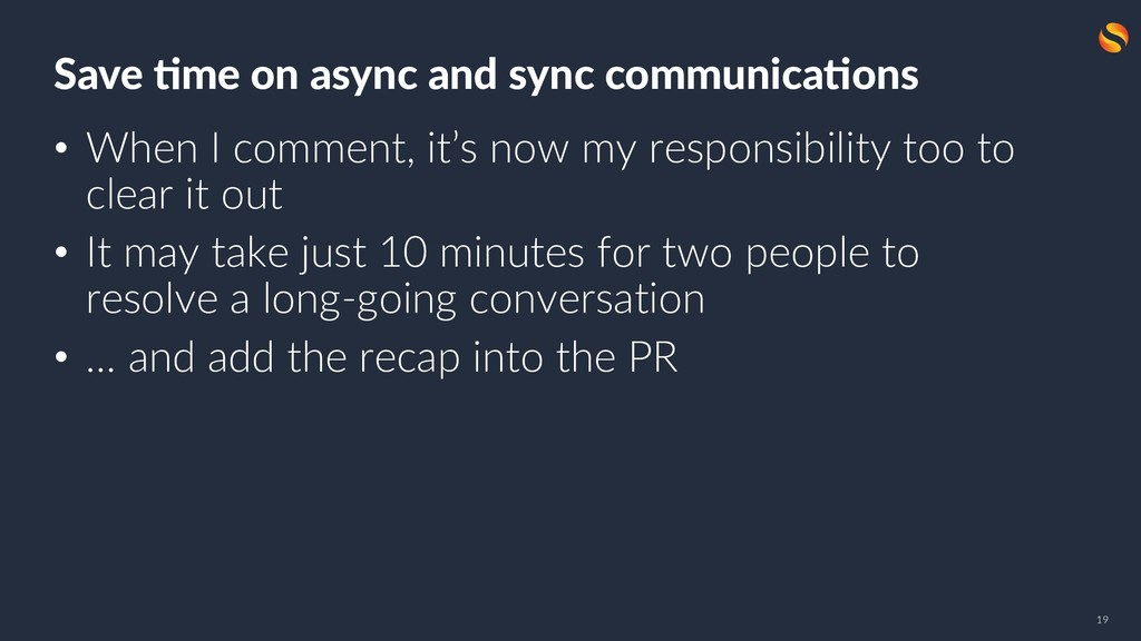Save &me on async and sync communica&ons • When...