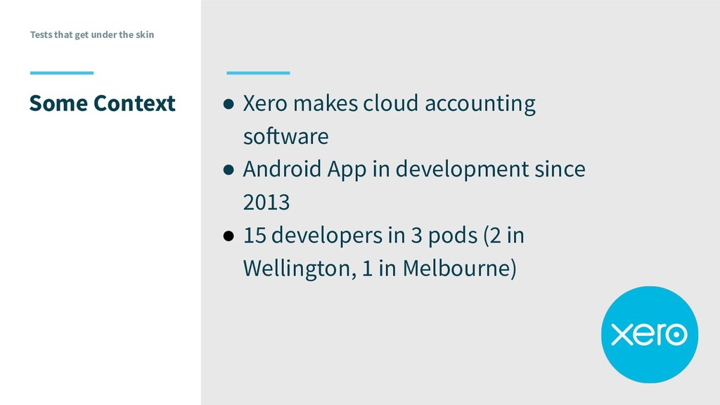 Tests that get under the skin ● Xero makes clou...