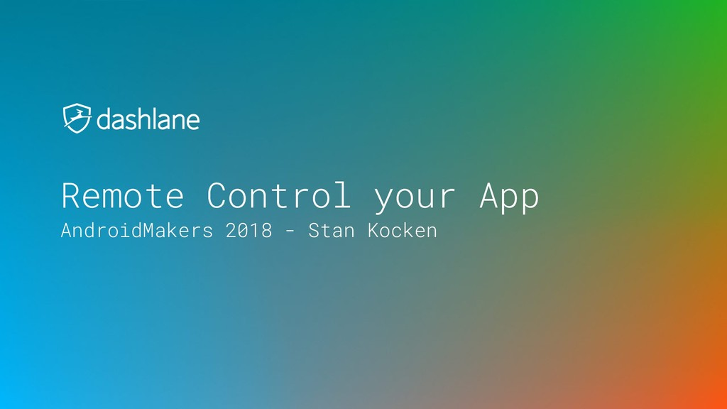 Remote Control your App AndroidMakers 2018 - St...
