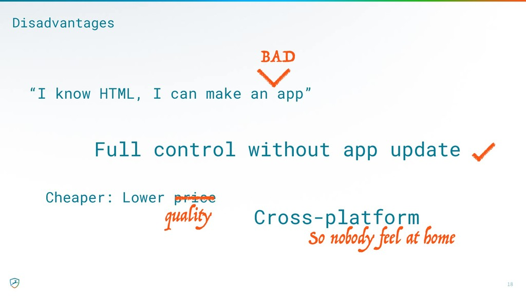 18 Disadvantages Full control without app updat...