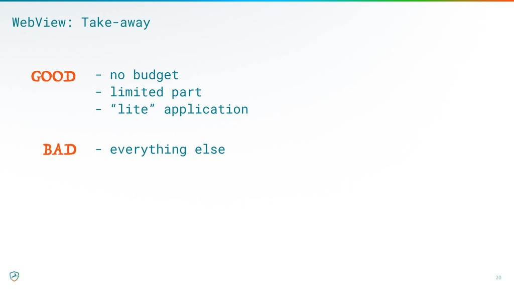 20 WebView: Take-away - no budget - limited par...