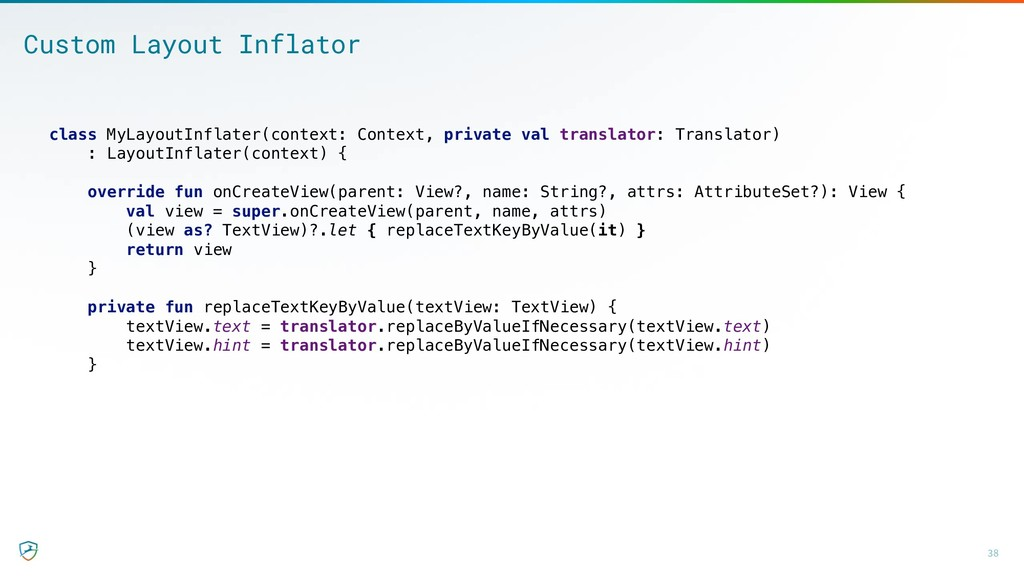38 Custom Layout Inflator class MyLayoutInflate...