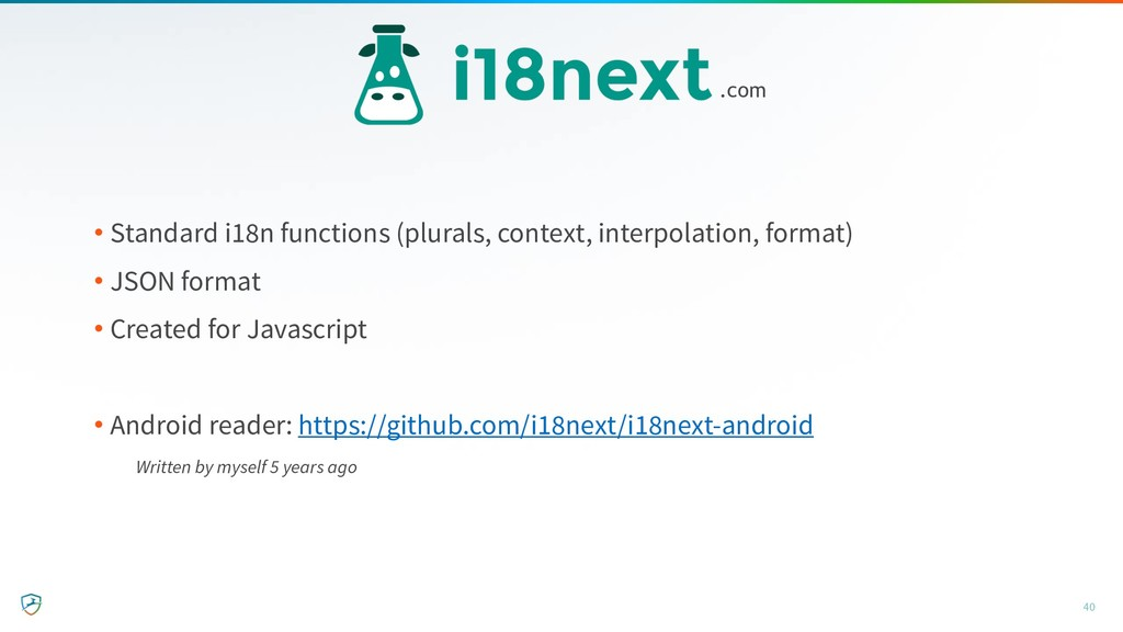 • Standard i18n functions (plurals, context, in...