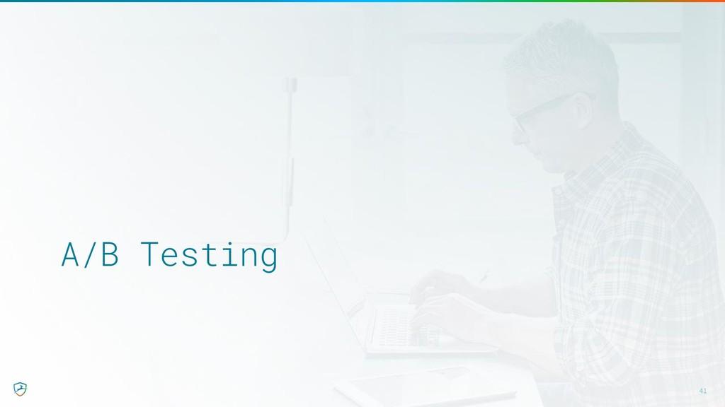 A/B Testing 41