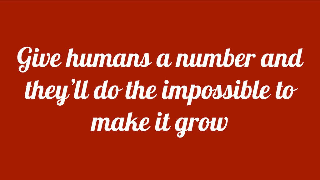 Give humans a number and they'll do the impossi...