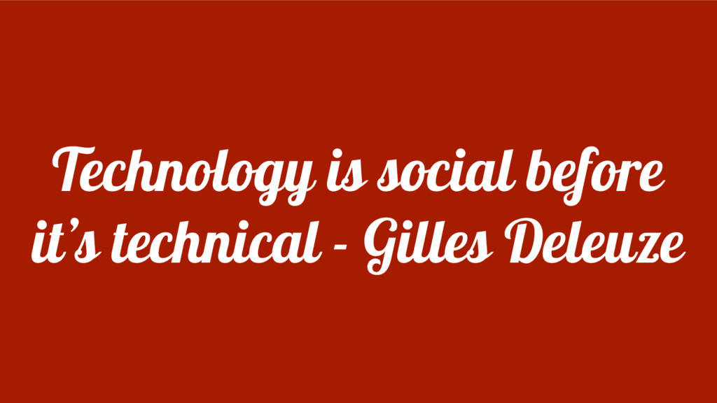 Technology is social before it's technical - Gi...