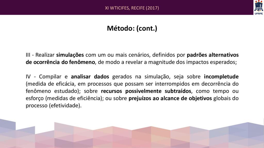 XI WTICIFES, RECIFE (2017) Método: (cont.) III ...