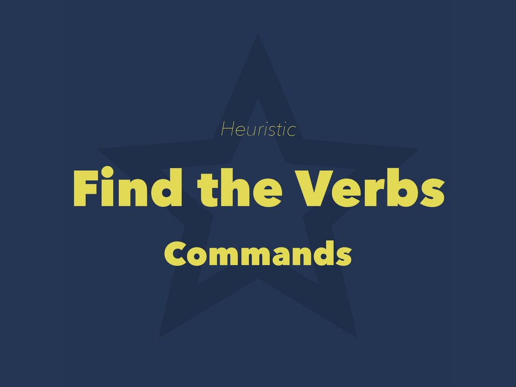 Heuristic Find the Verbs Commands