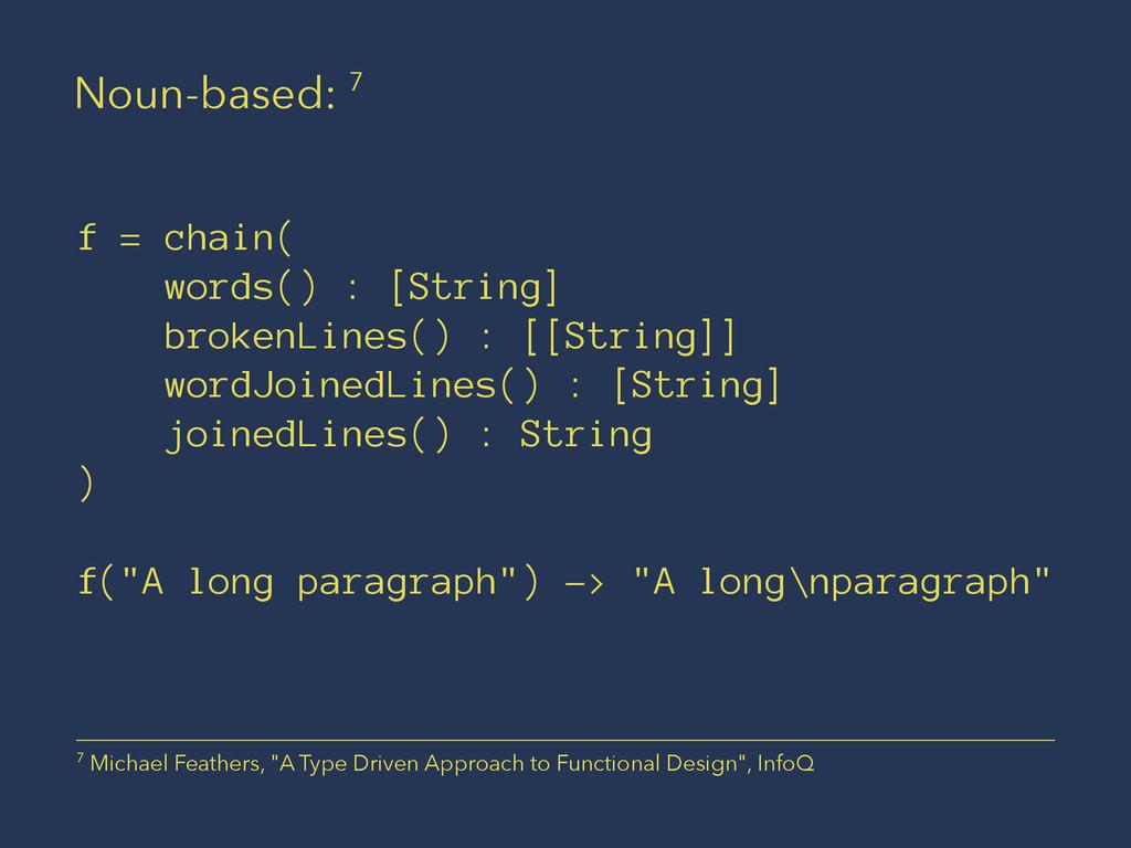 Noun-based: 7 f = chain( words() : [String] bro...