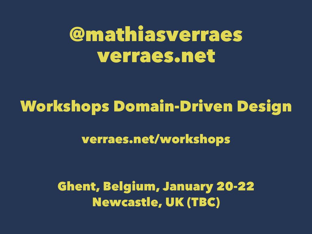 @mathiasverraes verraes.net Workshops Domain-Dr...