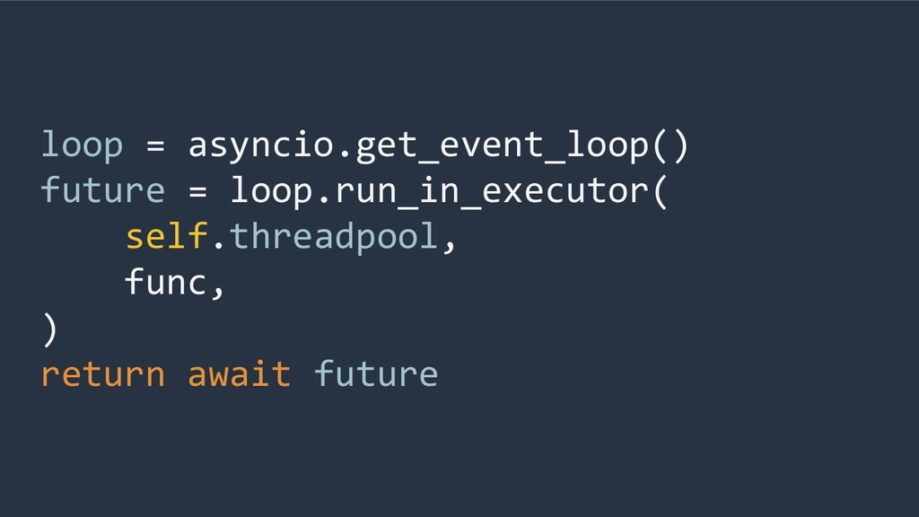 loop = asyncio.get_event_loop() future = loop.r...