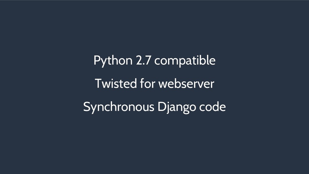 Python 2.7 compatible Twisted for webserver Syn...