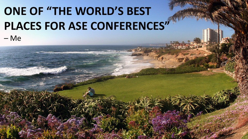 """ONE OF """"THE WORLD'S BEST PLACES FOR ASE CONFERE..."""