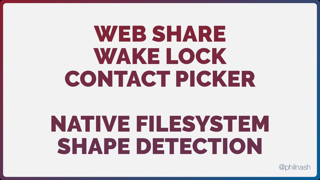 WEB SHARE WAKE LOCK CONTACT PICKER NATIVE FILES...