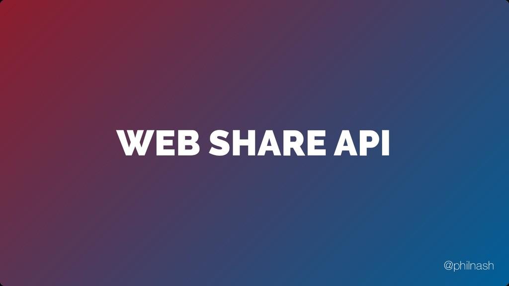WEB SHARE API @philnash