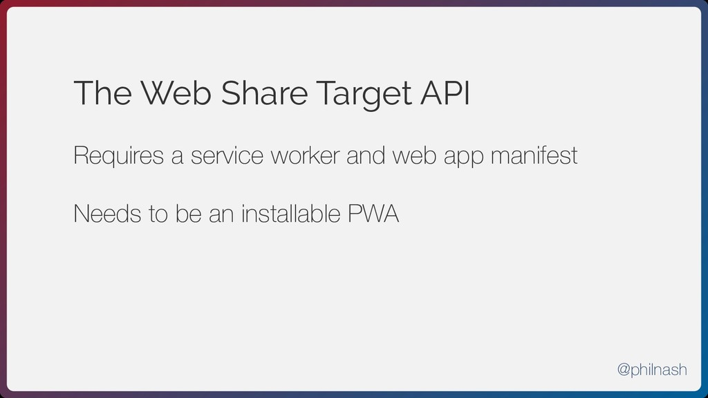 The Web Share Target API Requires a service wor...