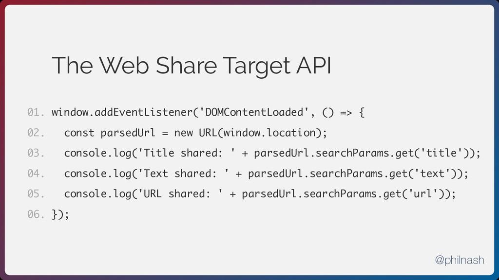 The Web Share Target API window.addEventListene...