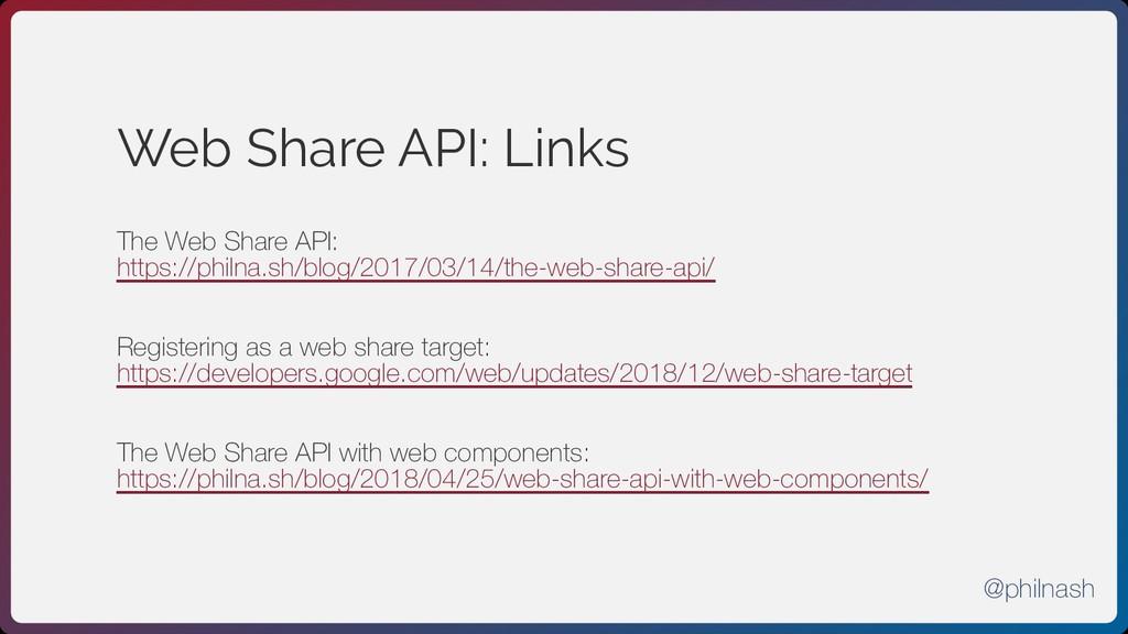 Web Share API: Links The Web Share API: https:/...