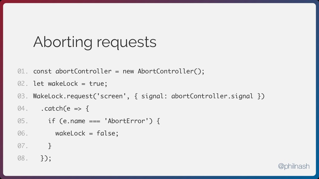 Aborting requests const abortController = new A...
