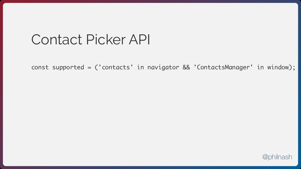 Contact Picker API const supported = ('contacts...