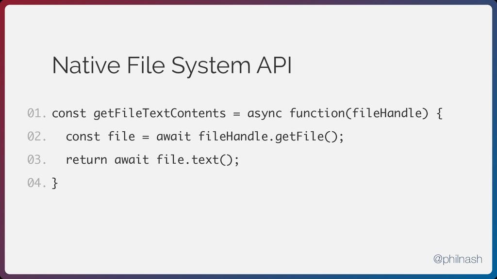 Native File System API const getFileTextContent...