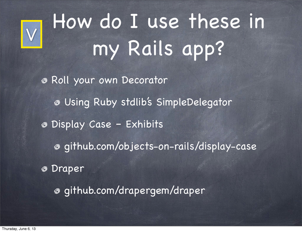 How do I use these in my Rails app? Roll your o...
