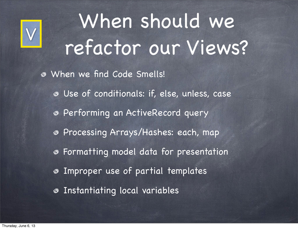 When should we refactor our Views? When we find ...