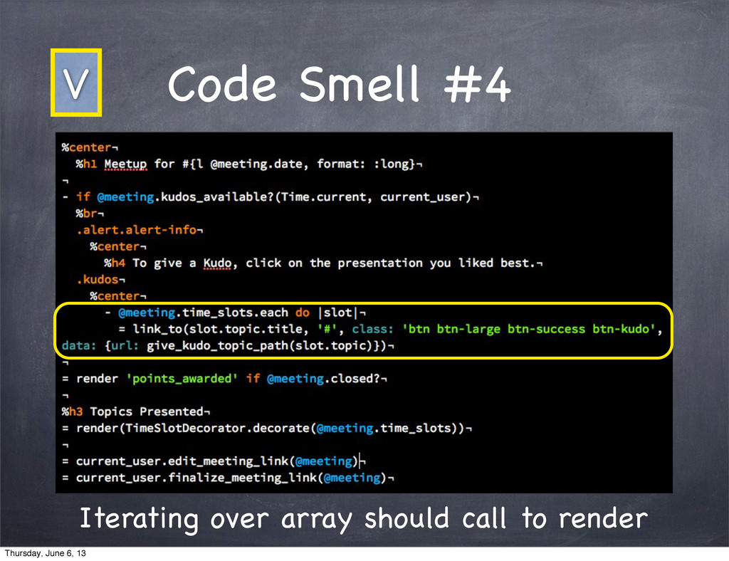 Code Smell #4 Iterating over array should call ...