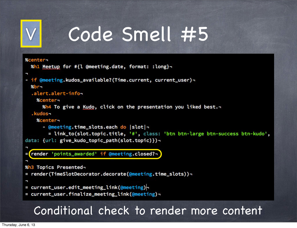 Code Smell #5 Conditional check to render more ...