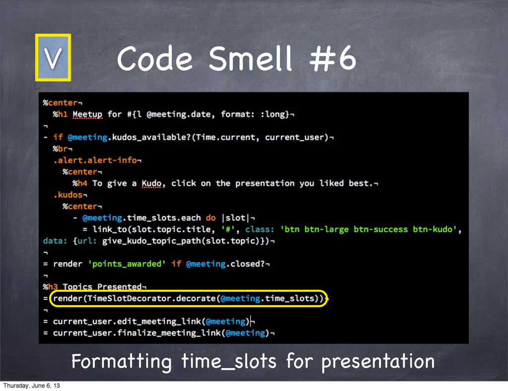 Code Smell #6 Formatting time_slots for present...