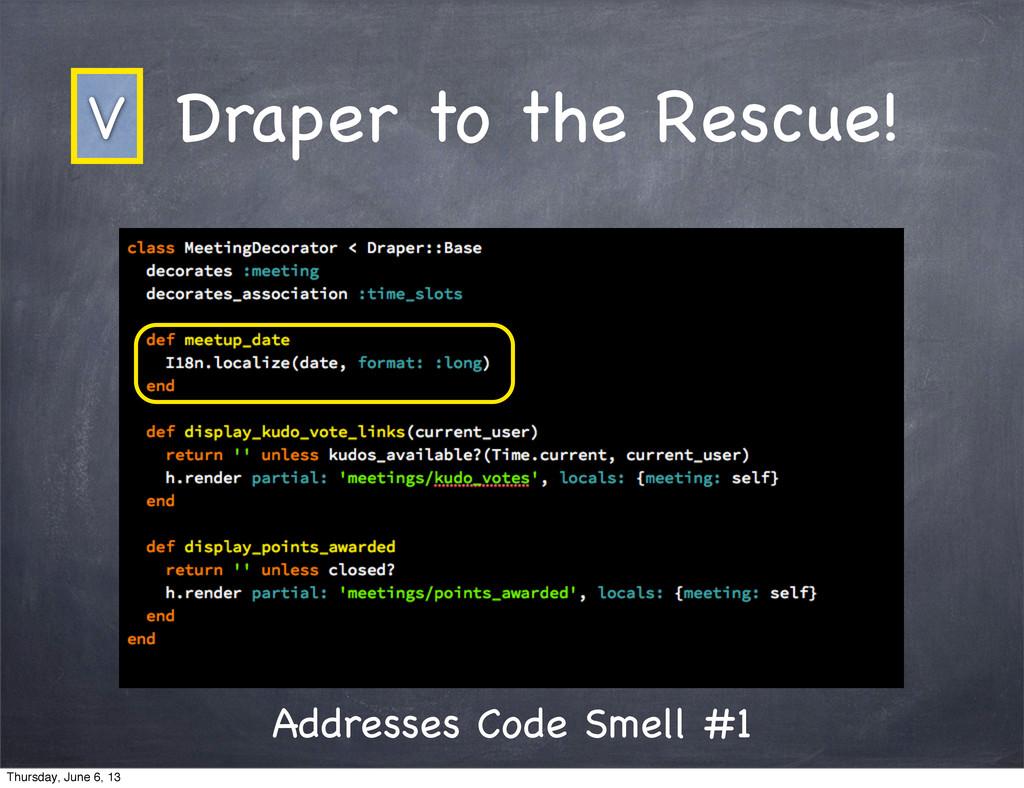 Draper to the Rescue! Addresses Code Smell #1 V...