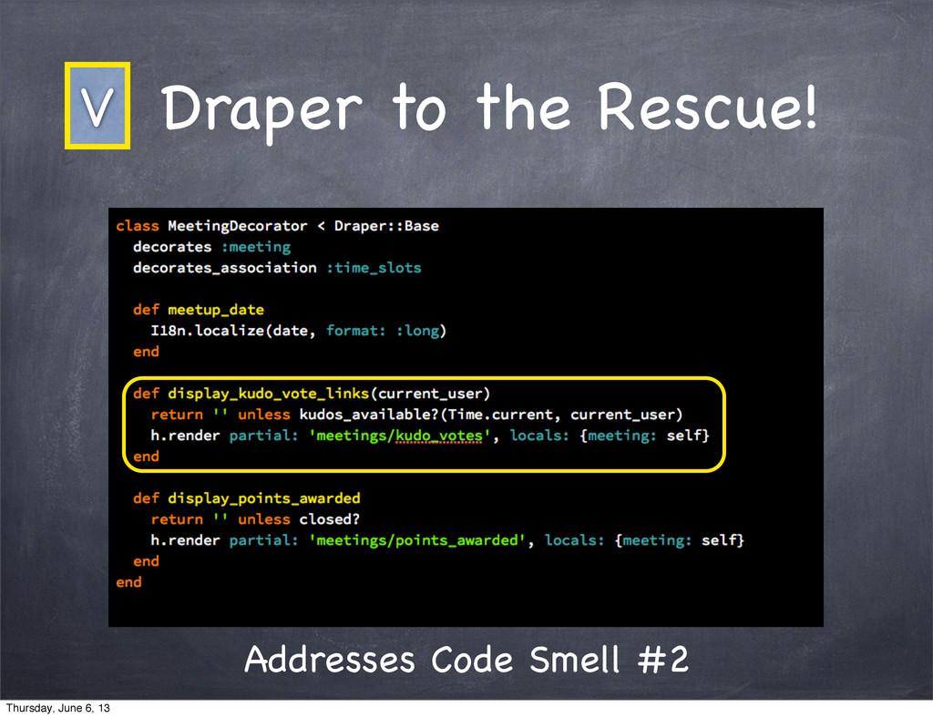 Draper to the Rescue! Addresses Code Smell #2 V...