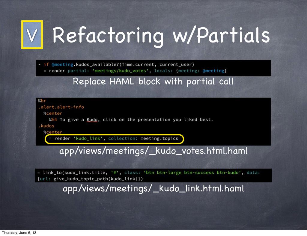 Refactoring w/Partials V Replace HAML block wit...