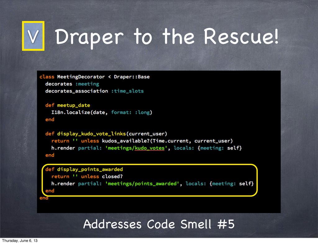 Draper to the Rescue! Addresses Code Smell #5 V...
