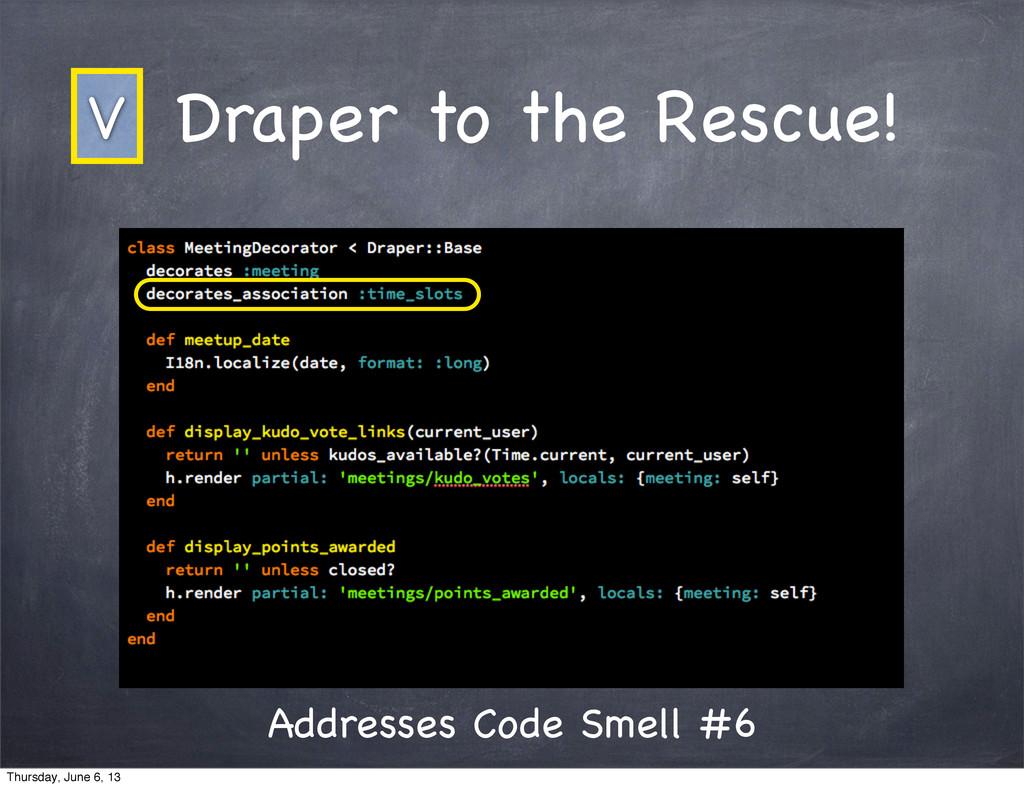Draper to the Rescue! Addresses Code Smell #6 V...