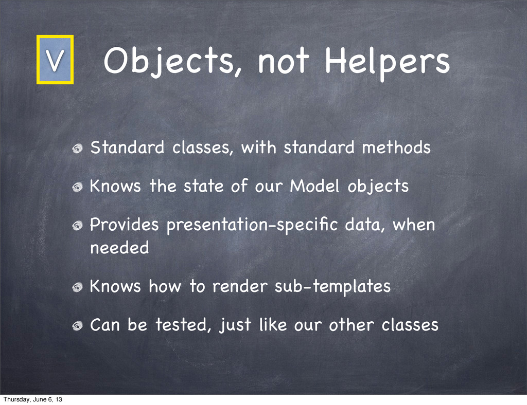 Objects, not Helpers Standard classes, with sta...