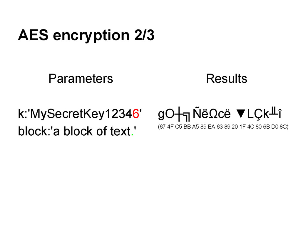 AES encryption 2/3 Parameters k:'MySecretKey123...