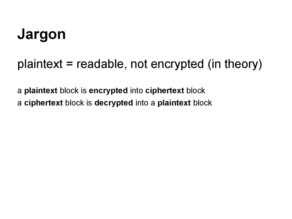 Jargon plaintext = readable, not encrypted (in ...