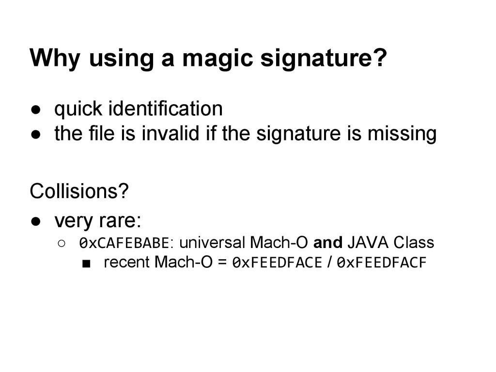 Why using a magic signature? ● quick identifica...