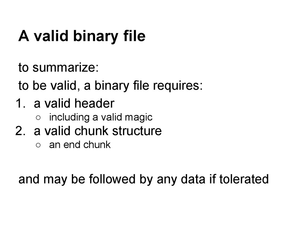A valid binary file to summarize: to be valid, ...