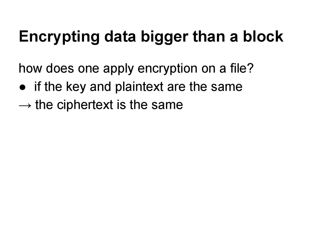 Encrypting data bigger than a block how does on...