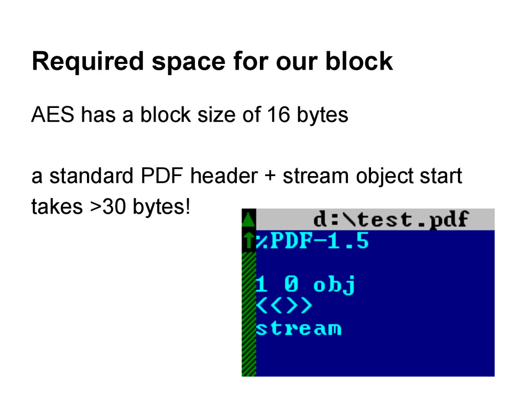Required space for our block AES has a block si...