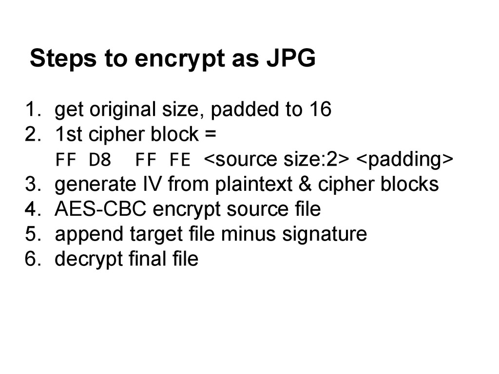 Steps to encrypt as JPG 1. get original size, p...